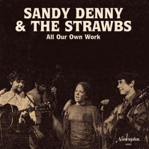Sandy Denny And The Strawbs - All Our Own Work i gruppen Julspecial19 hos Bengans Skivbutik AB (1033206)