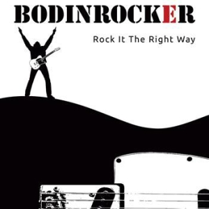 Bodinrocker - Rock It The Right Way i gruppen CD / Rock hos Bengans Skivbutik AB (1044806)