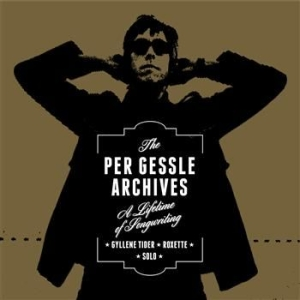 Per Gessle - The Per Gessle Archives (10 Cd+1 Lp in the group Campaigns / Musicboxes at Bengans Skivbutik AB (1046821)