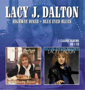 Dalton Lacy J. - Highway Diner / Blue Eyed Blues i gruppen CD / Country hos Bengans Skivbutik AB (1054429)