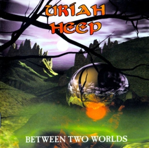 Uriah Heep - Between Two Worlds i gruppen CD / Rock hos Bengans Skivbutik AB (1058242)
