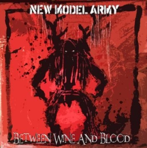 New Model Army - Between Wine And Blood i gruppen CD / Rock hos Bengans Skivbutik AB (1110151)