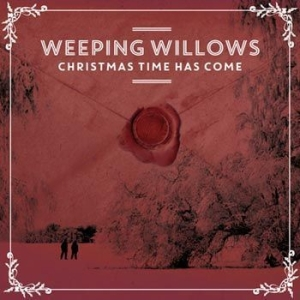 Weeping Willows - Christmas Time Has Come i gruppen VINYL / Vinyl Julmusik hos Bengans Skivbutik AB (1131060)
