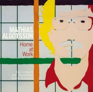 Mathias Algotsson - Home At Work i gruppen CD / Jazz/Blues hos Bengans Skivbutik AB (1705894)