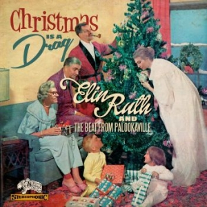 Elin Ruth / The Beat From Palookavi - Christmas Is A Drag i gruppen Minishops / Elin Ruth Sigvardsson hos Bengans Skivbutik AB (1713188)