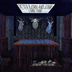 Peter Bjorn And John - Living Thing i gruppen CD / Rock hos Bengans Skivbutik AB (1797122)