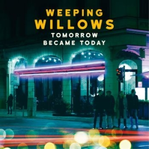 Weeping Willows - Tomorrow Became Today i gruppen CD / Pop hos Bengans Skivbutik AB (1797761)