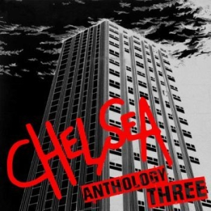Chelsea - Anthology Vol.3  (3Cd) i gruppen CD / Rock hos Bengans Skivbutik AB (1889280)