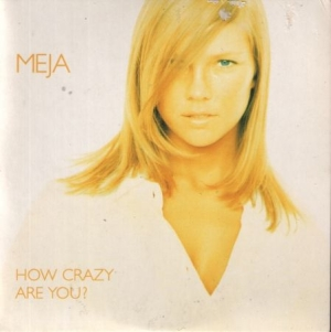 Meja - How Crazy Are You? i gruppen Julspecial19 hos Bengans Skivbutik AB (1961902)