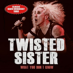 Twisted Sister - What You Don't Know (1980) i gruppen CD / Rock hos Bengans Skivbutik AB (2042594)
