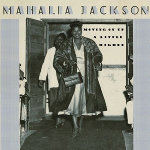 Mahalia Jackson - Moving On Up A Little Higher i gruppen CD / RNB, Disco & Soul hos Bengans Skivbutik AB (2058271)