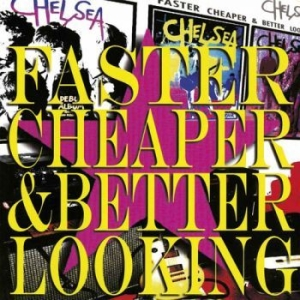 Chelsea - Faster Cheaper And Better Looking ( i gruppen VINYL / Rock hos Bengans Skivbutik AB (2068474)