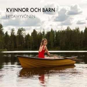 Hyvönen Frida - Kvinnor Och Barn i gruppen Kampanjer / Way Out West CD hos Bengans Skivbutik AB (2101541)