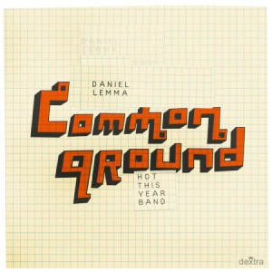 Daniel Lemma & Hot This Year Band - Common Ground (Ltd Edition) i gruppen Julspecial19 hos Bengans Skivbutik AB (2108604)