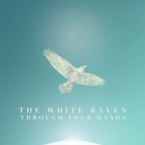 The White Raven - Through Your Hands i gruppen Bolero hos Bengans Skivbutik AB (2122455)