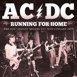 AC/DC - Running For Home (Broadcast 1977) i gruppen CD / Hårdrock/ Heavy metal hos Bengans Skivbutik AB (2170266)