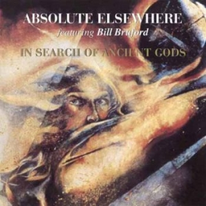 Absolute Elsewhere Feat. Bill Brufo - In Search Of Ancient Gods i gruppen CD / Nyheter / Rock hos Bengans Skivbutik AB (2253930)