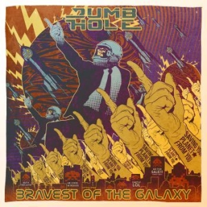 Dumb Hole - Bravest Of The Galaxy i gruppen CD / Rock hos Bengans Skivbutik AB (2264653)