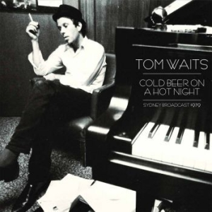 Tom Waits - Cold Beer On A Hot Night i gruppen Julspecial19 hos Bengans Skivbutik AB (2298732)