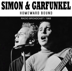 Simon & Garfunkel - Homeward Bound (Live 1968) i gruppen CD / Pop hos Bengans Skivbutik AB (2370311)