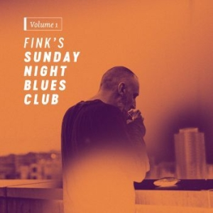 Fink - Fink's Sunday Night Blues Club, Vol i gruppen VINYL / Kommande / Jazz/Blues hos Bengans Skivbutik AB (2391242)
