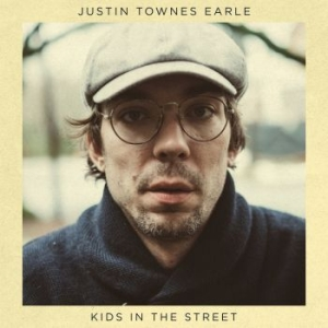 Earle Justin Townes - Kids In The Street i gruppen Kampanjer / BlackFriday2020 hos Bengans Skivbutik AB (2403786)