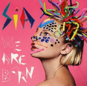 Sia - We Are Born i gruppen VINYL / Pop hos Bengans Skivbutik AB (2404576)