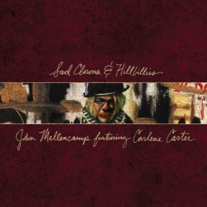 Mellencamp John - Sad Clowns & Hillbillies i gruppen CD / Pop hos Bengans Skivbutik AB (2406973)
