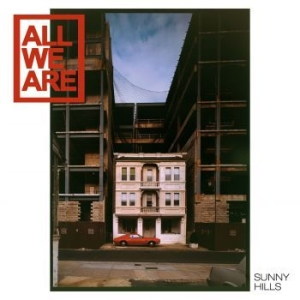 All We Are - Sunny Hills (Deluxe Edition) i gruppen Julspecial19 hos Bengans Skivbutik AB (2426847)