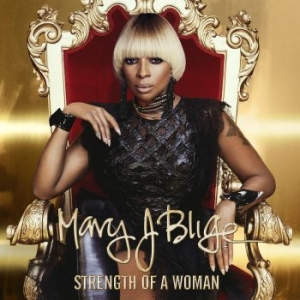 Mary J Blige - Strength Of A Woman i gruppen CD / Kommande / RNB, Disco & Soul hos Bengans Skivbutik AB (2426877)