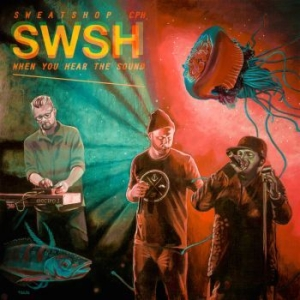 Sweatshop - When You Hear The Sound i gruppen VINYL / Kommande / Hip Hop hos Bengans Skivbutik AB (2510987)