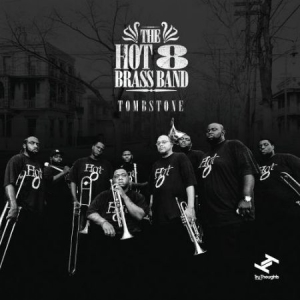 Hot 8 Brass Band - Tombstone i gruppen CD / RNB, Disco & Soul hos Bengans Skivbutik AB (3015764)