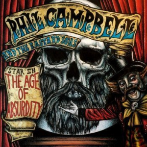 Phil Campbell And The Bastard Sons - The Age Of Absurdity i gruppen CD / Rock hos Bengans Skivbutik AB (3017122)