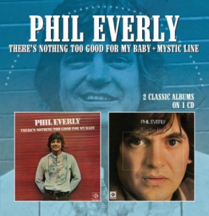 Everly Phil - There's Nothing Too Good For My Bab i gruppen CD / Nyheter / Country hos Bengans Skivbutik AB (3034847)