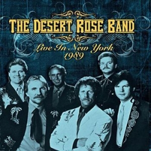 Desert Rose Band - Live In New York 1989 (Fm) i gruppen CD / Country hos Bengans Skivbutik AB (3050902)