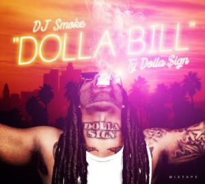 Dj Smoke - Dolla Bill - Ty Dolla Sign Mixtape i gruppen CD / Nyheter / Dans/Techno hos Bengans Skivbutik AB (3085219)
