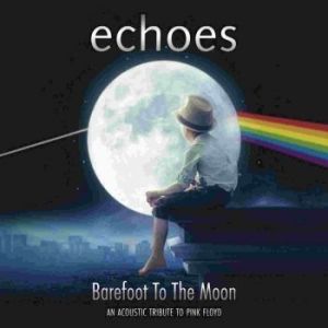 Echoes - Barefoot To The Moon i gruppen CD / Rock hos Bengans Skivbutik AB (3085241)