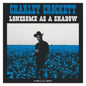 Crockett Charley - Lonesome As A Shadow i gruppen CD / Country hos Bengans Skivbutik AB (3097021)