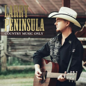 Peninsula Larry - Country Music Only i gruppen CD / Country hos Bengans Skivbutik AB (3099417)