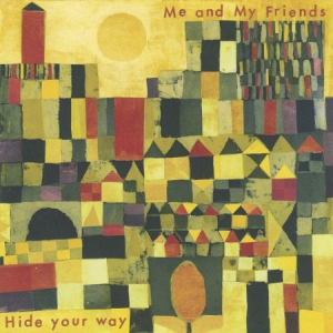 Me And My Friends - Hide Your Way i gruppen CD / Worldmusic/ Folkmusik hos Bengans Skivbutik AB (3099471)