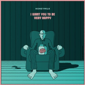 Honeymilk - I Want You To Be Very Happy i gruppen Birds Records hos Bengans Skivbutik AB (3150798)
