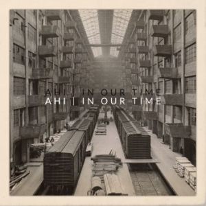 Ahi - In Our Time i gruppen VINYL / Pop hos Bengans Skivbutik AB (3224663)