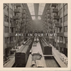 Ahi - In Our Time i gruppen CD / Pop hos Bengans Skivbutik AB (3224954)