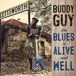 Buddy Guy - The Blues Is Alive And Well i gruppen Julspecial19 hos Bengans Skivbutik AB (3226936)