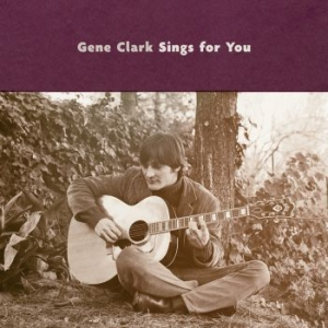 Gene Clark - Gene Clark Sings For You i gruppen CD / Rock hos Bengans Skivbutik AB (3233524)