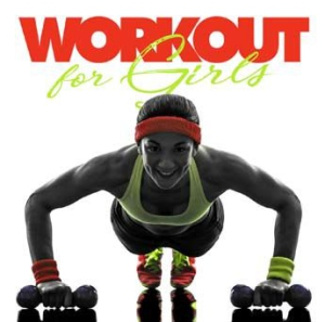 Blandade Artister - Workout For Girls i gruppen CD / Dans/Techno hos Bengans Skivbutik AB (3235971)