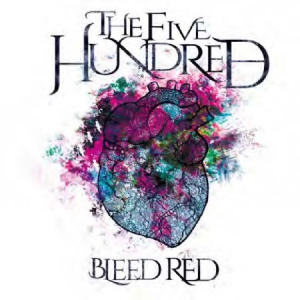 Five Hundred - Bleed Red i gruppen CD / Hårdrock/ Heavy metal hos Bengans Skivbutik AB (3250570)