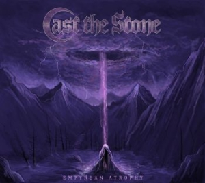 Cast The Stone - Empyrean Atrophy i gruppen CD / Hårdrock/ Heavy metal hos Bengans Skivbutik AB (3263793)