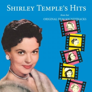 Shirley Temple - Hits From Her Original Film Soundtr i gruppen CD / Kommande / Film/Musikal hos Bengans Skivbutik AB (3264672)