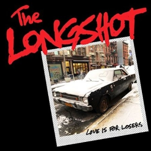 The Longshot - Love Is For Losers i gruppen VINYL / Vinyl Punk hos Bengans Skivbutik AB (3266016)